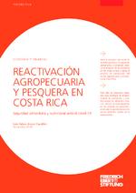 Reactivación agropecuaria y pesquera en Costa Rica